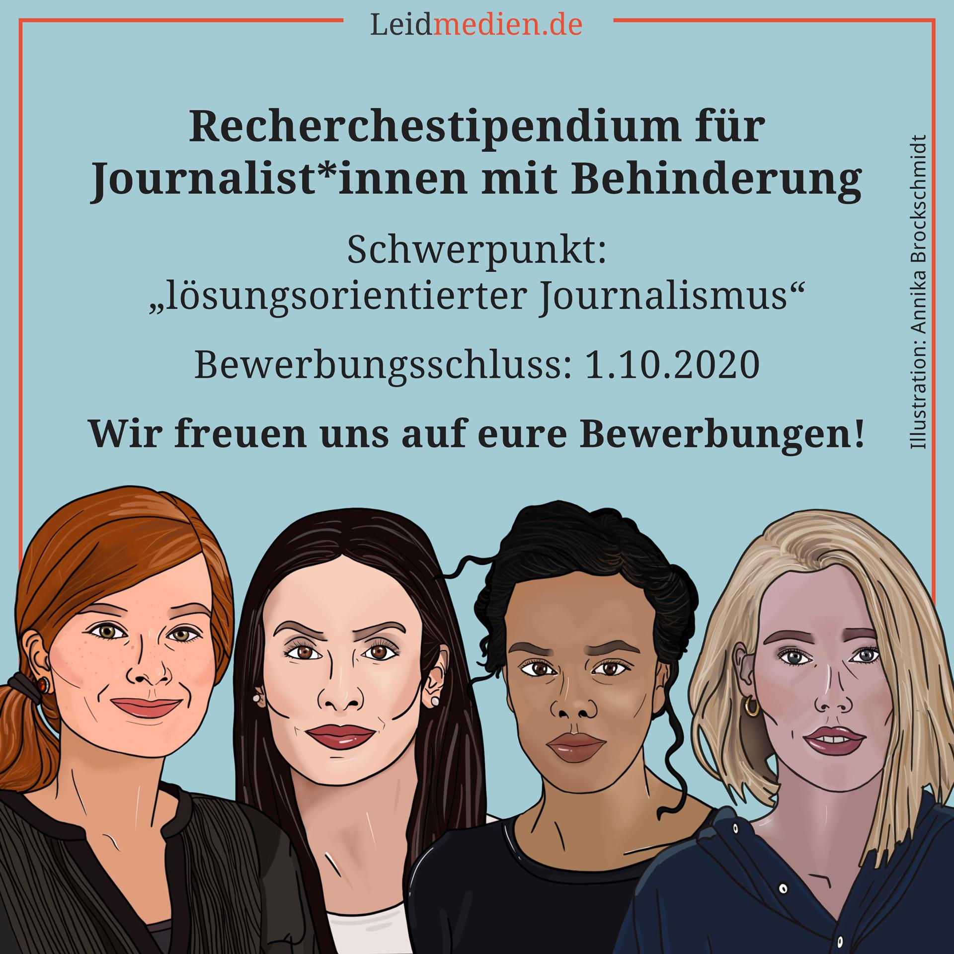 Text auf dem Bild: Recherchestipendium für Journalist*innen mit Behinderung. Schwerpunkt: lösungsorientierter Journalismus. Bewerbungsschluss: 1. Oktober 2020. Wir freuen uns auf Eure Bewerbung!